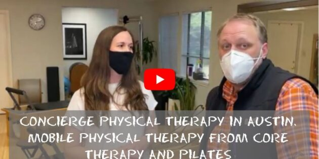 Concierge Physical Therapy in Austin. Mobile Physical Therapy from CORE Therapy and Pilates (1)