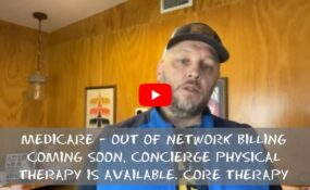 Medicare - Out of Network Billing coming soon, Concierge Physical Therapy service is available.