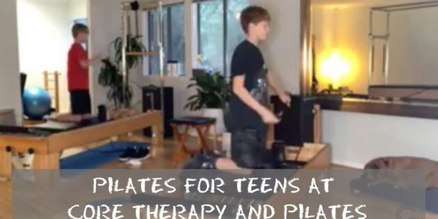 Pilates for Teens at CORE Therapy and Pilates (1)