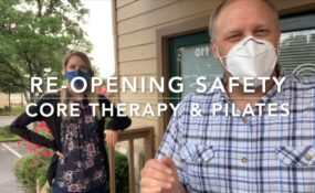 Re-opening Safety at CORE Therapy & Pilates–Physical Therapy, Pilates, Gyrotonic(R) Studio