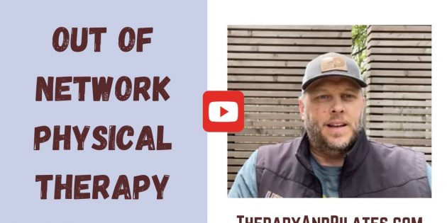 What Is Out Of Network Physical Therapy Out Of Network Billing at CORE Therapy and Pilates